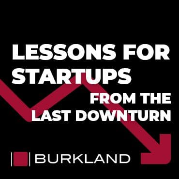 Lessons for Startups from the Last Downturn